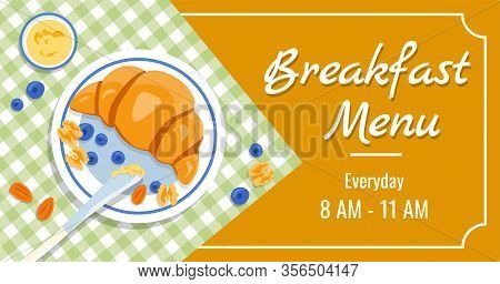 Breakfast Time Vector Banner Template With Delicious Croissant, Honey, Almond, Blueberries And Walnu