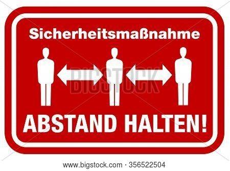 Sign With Text Sicherheitshinweis Abstand Halten, German For Safety Precaution Keep Distance, Corona