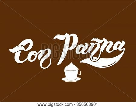 Con Panna. The Name Of The Type Of Coffee. Hand Drawn Lettering. Vector Illustration. Illustration I