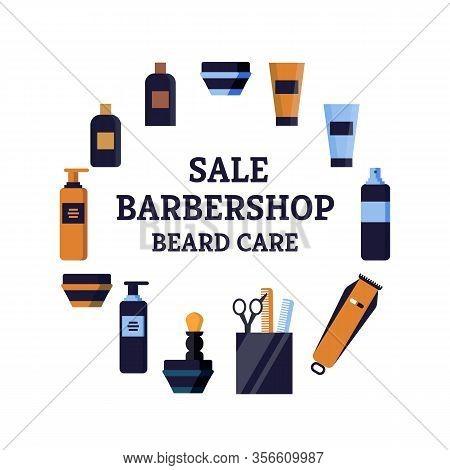 Bright Flyer Sale Barbershop Beard Care Flat Lettering. Poster Cosmetics In Bottles Make Good Stylin
