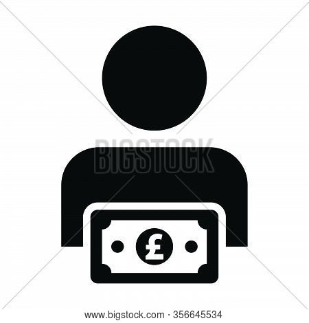 Money Icon Vector Male User Person Profile Avatar With Pound Sign Currency Symbol For Banking And Fi