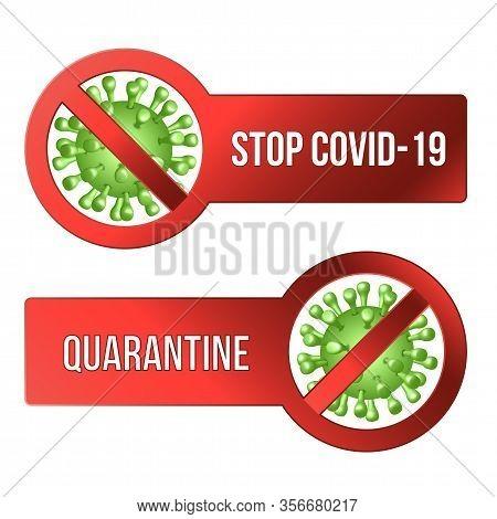 Sign Caution Stop Covid-19 With Coronavirus Icon.