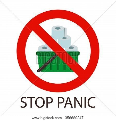 Stop Panic Sign Icon. Stop Panic Buying Toilet Paper Sign On White Background. Coronavirus Panic Con