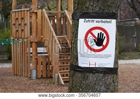 Hannover, Germany - March 20, 2020: Closed Playground With Zutritt Verboten - Meaning No Entry In Ge