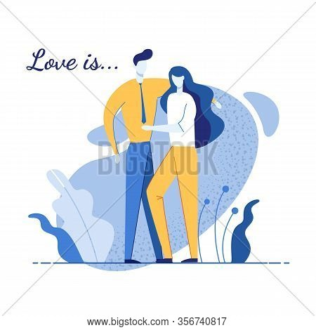 Two Young Loving Couple In Romantic Relation Cartoon. Man And Woman In Love Embracing. Boyfriend And