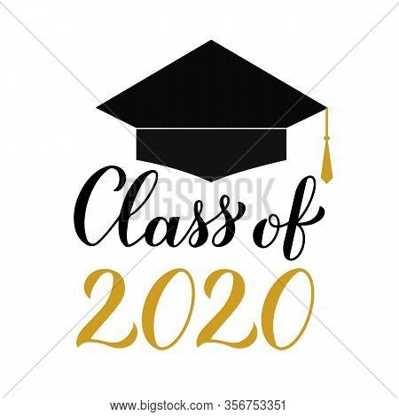 Class Of 2020 Modern Calligraphy Lettering With Graduation Cap. Congratulations To Graduates Typogra