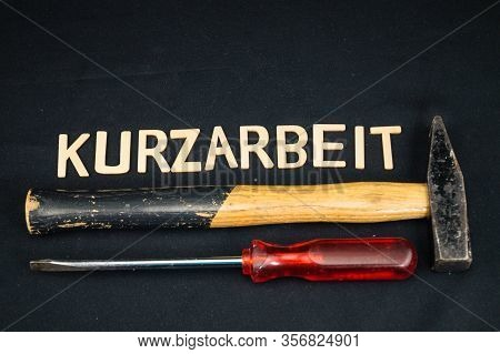 (kurzarbeit = Short-time Work) Short Time Work Is To Work Less To Save The Job