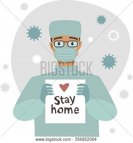 Doctor Holding Stay Home Sign. begging People To Stay At Home With Hashtag #stayhome To Fight Corona