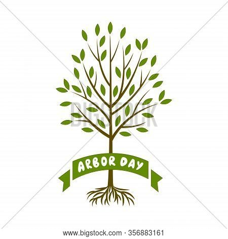 Arbor Day. Vector Illustration With  Tree And Phrases «arbor Day» On A White Background.