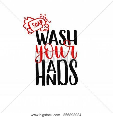 Wash Your Hands - Uplifting Concept Of Coronavirus Quarantine.