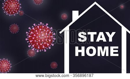 Vector Motivational Quarantine Poster Stay Home Quote With House And Coronavirus Covid-19 On Black B