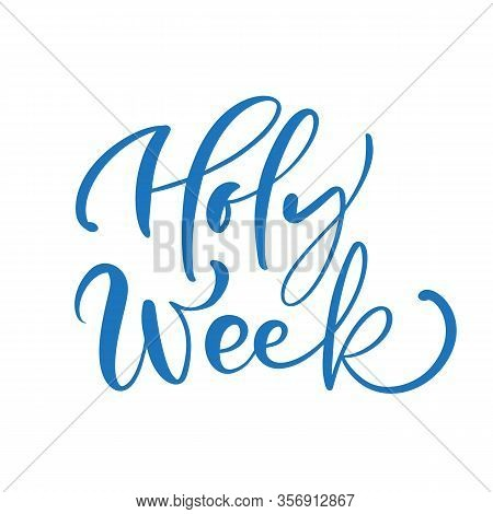 Calligraphic Vector Text Holy Week Written In White On White Background. Christian Religious Quote B