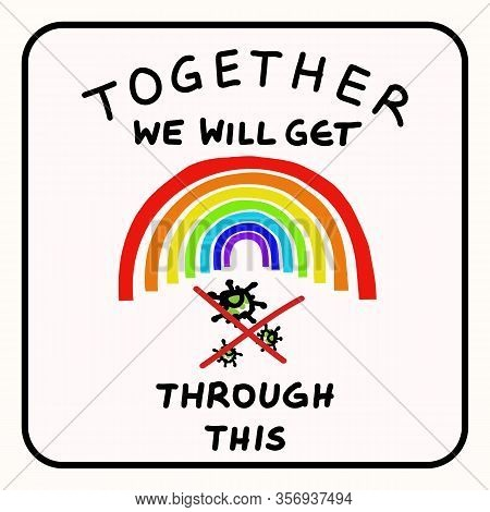 Together Rainbow Virus Fight. You Are Not Alone. Support Each Other Corona Covid 19 Infographic. Con