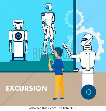 Robotics Museum Excursion Flat Poster Template. Exhibition Visitor, Boy, Man Taking Picture Of Showp