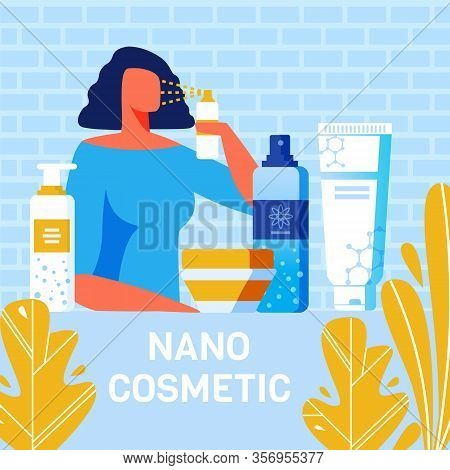 Nano Cosmetics For Body Care Advertising Poster. Flat Cartoon Woman Testing Spray For Face Treatment
