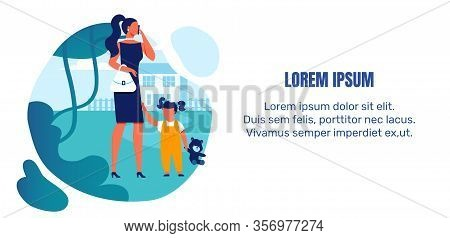 Little Children Neglect Banner Vector Template. Busy Mother, Babysitter And Daughter Cartoon Charact