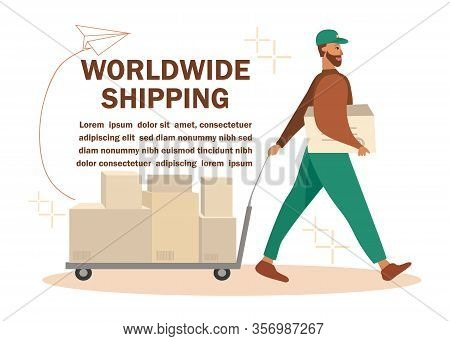 Worldwide Shipping Design With Courier Ad Poster. Cartoon Postman Carrying Trolley Cart With Cupboar