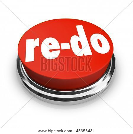 A red button with word Re-Do to illustrate a need to revise, change or improve to adapt to changing conditions or requirements poster