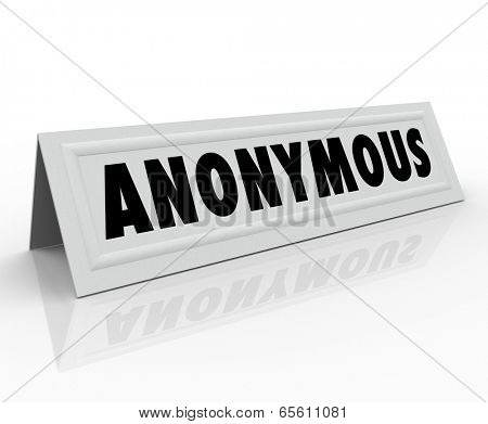 Anonymous word name tent card tsecret, classified, undisclosed, unknown identity