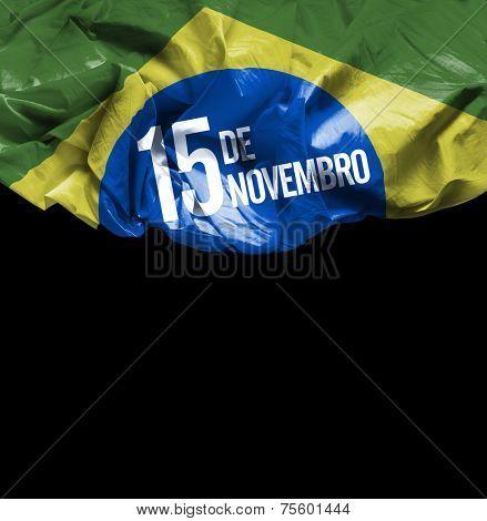 November, 15 The Proclamation of the Republic - Dia 15 de Novembro, Proclamacao da Republica on black background