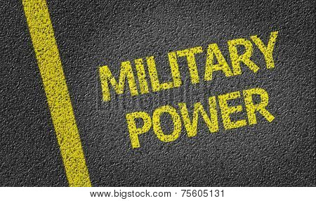 Military Power written on the road