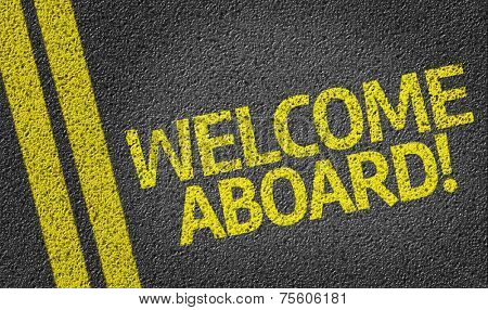 Welcome Aboard! written on the road