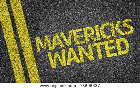 Mavericks Wanted written on the road