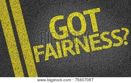 Got Fairness? written on the road