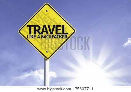Travel like a Backpacker road sign with sun background