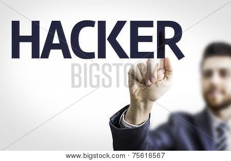 Business man pointing to transparent board with text: Hacker
