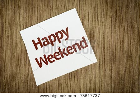 Happy Weekend on Paper Note on texture background