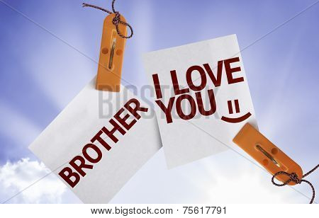 Brother I Love You on Paper Note on sky background