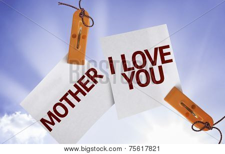 Mother I Love You on Paper Note on sky background
