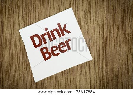 Drink Beer on Paper Note with texture background