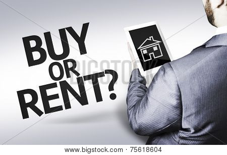 Business man with the text Buy or Rent? in a concept image
