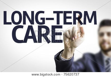 Business man pointing to transparent board with text: Long-Term Care