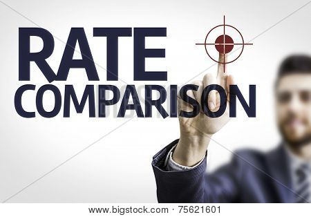 Business man pointing to transparent board with text: Rate Comparison