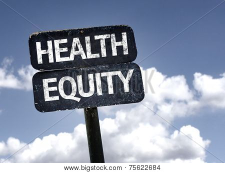 Health Equity sign with clouds and sky background