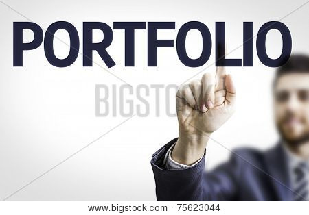 Business man pointing to transparent board with text: Portfolio