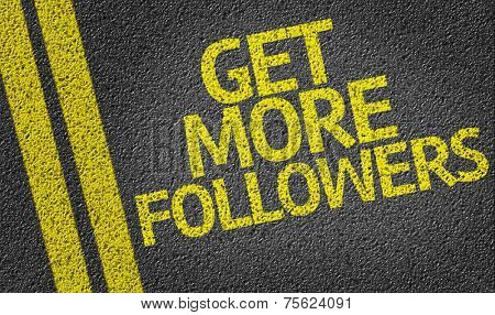 Get More Followers written on the road