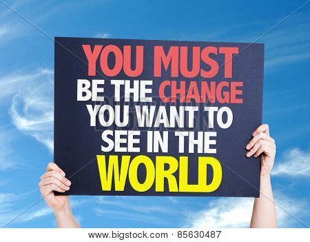 You Must Be The Change You Want To See In The World card with sky background poster