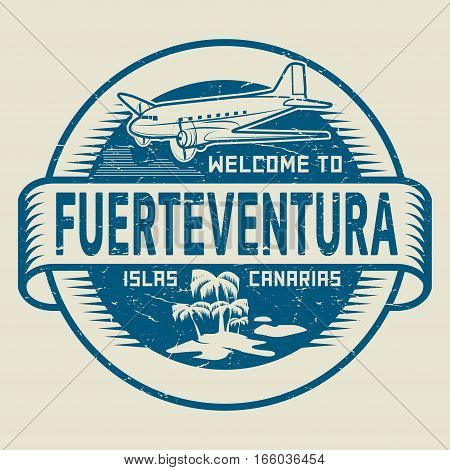 Stamp or label with the text Welcome to Fuerteventura Canary Islands vector illustration
