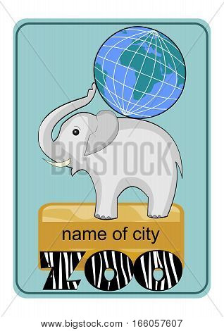 Zoo emblem or advertising template with little elephant baby carrying globe on his back inscription ZOO in zebra skin design.