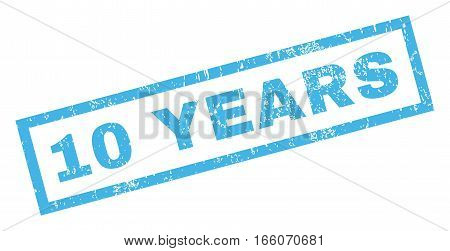 10 Years text rubber seal stamp watermark. Caption inside rectangular banner with grunge design and dust texture. Inclined vector blue ink emblem on a white background.