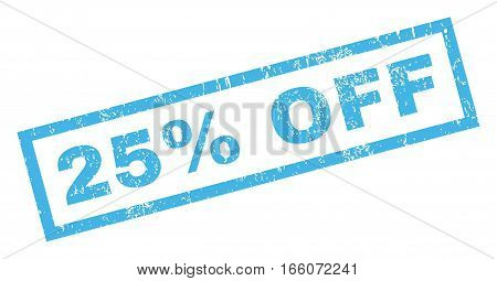 25 Percent Off text rubber seal stamp watermark. Caption inside rectangular shape with grunge design and dirty texture. Inclined vector blue ink sticker on a white background.