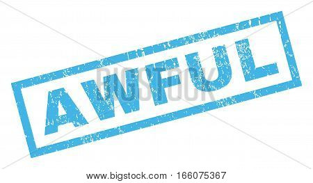 Awful text rubber seal stamp watermark. Tag inside rectangular banner with grunge design and scratched texture. Inclined vector blue ink emblem on a white background.