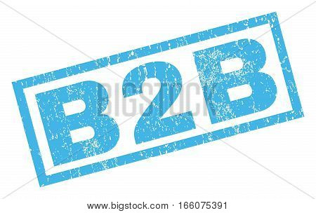 B2B text rubber seal stamp watermark. Caption inside rectangular shape with grunge design and unclean texture. Inclined vector blue ink emblem on a white background.