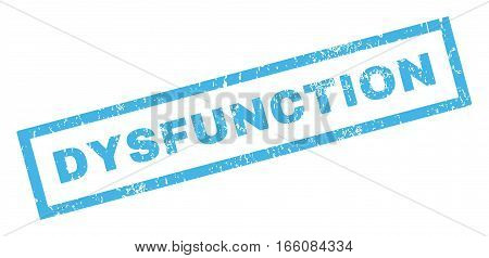 Dysfunction text rubber seal stamp watermark. Tag inside rectangular shape with grunge design and dust texture. Inclined vector blue ink sign on a white background.
