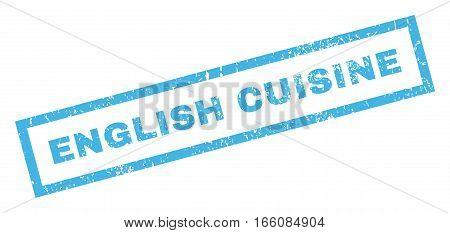 English Cuisine text rubber seal stamp watermark. Tag inside rectangular banner with grunge design and dust texture. Inclined vector blue ink sticker on a white background.