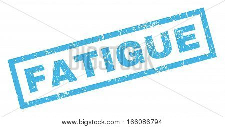 Fatigue text rubber seal stamp watermark. Tag inside rectangular banner with grunge design and dirty texture. Inclined vector blue ink emblem on a white background.